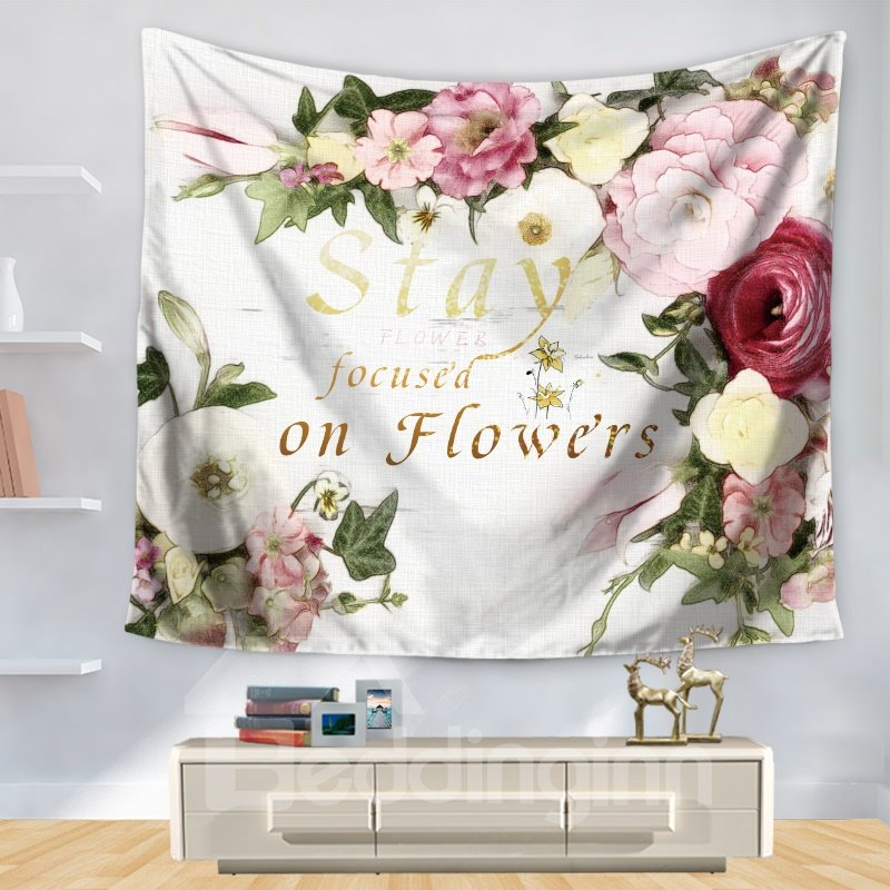 Princess Style Stay Focused on Flowers Sentence Print Floral Decorative Hanging Wall Tapestry