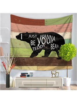 Black Bear with I Just Wanna Be Your Teddy Bear Letters Decorative Hanging Wall Tapestry