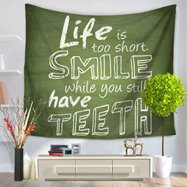 Life is too Short SMILE while you still have TEETH Hanging Wall Tapestry