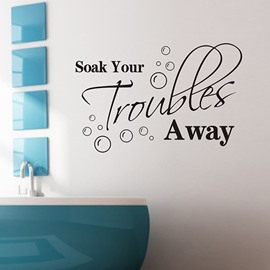 Black Soak Your Troubles Away Letters Waterproof Wall Sticker